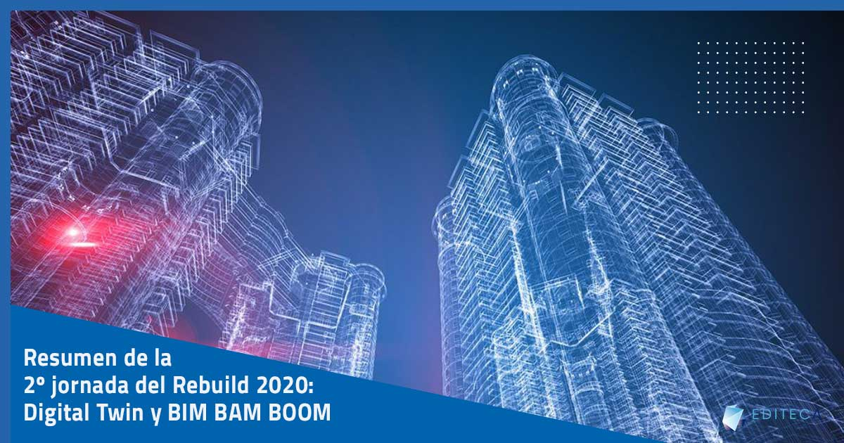 resumen-rebuild-2020-digital-twin-y-bim-bam-boom