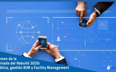 Resumen Rebuild 2020 – Día 3 – Domótica, Gestión BIM y Facility Management